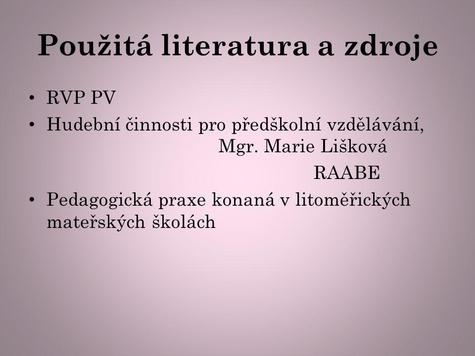 Použitá literatura a zdroje RVP PV Hudební činnosti pro předškolní vzdělávání, Mgr.