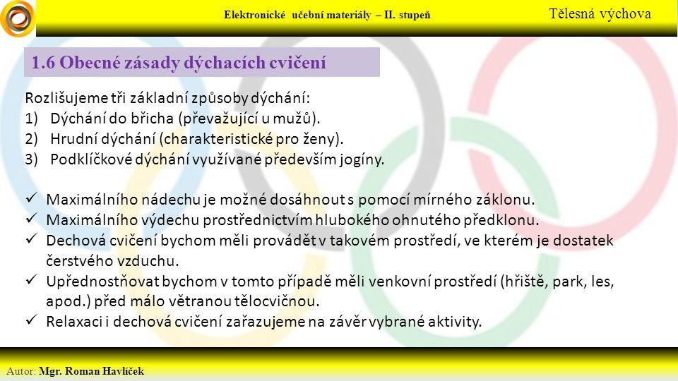 Elektronické učební materiály - … stupeň Předmět Autor: Mgr. Roman Havlíček Elektronické učební materiály – II. stupeň Tělesná výchova 1.6 Obecné zása
