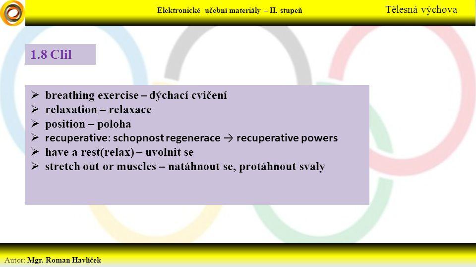 Elektronické učební materiály - … stupeň Předmět Autor: Mgr. Roman Havlíček Elektronické učební materiály – II. stupeň Tělesná výchova 1.8 Clil  brea