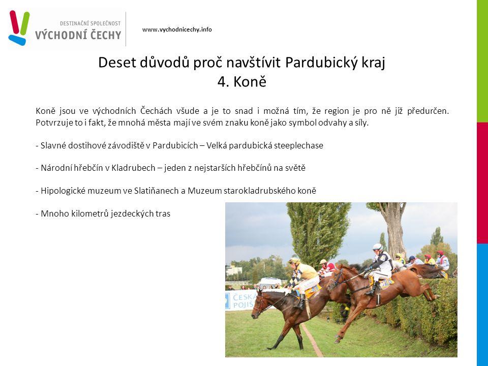 www.vychodnicechy.info Koně jsou ve východních Čechách všude a je to snad i možná tím, že region je pro ně již předurčen. Potvrzuje to i fakt, že mnoh