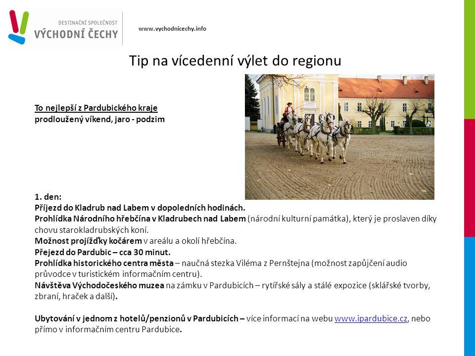 www.vychodnicechy.info To nejlepší z Pardubického kraje prodloužený víkend, jaro - podzim 1. den: Příjezd do Kladrub nad Labem v dopoledních hodinách.