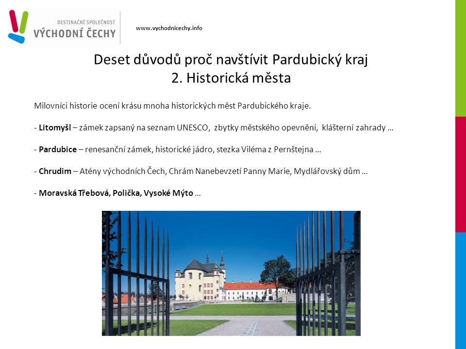 www.vychodnicechy.info Mnoho míst v kraji podává svědectví o stylu života a obživě našich předků.