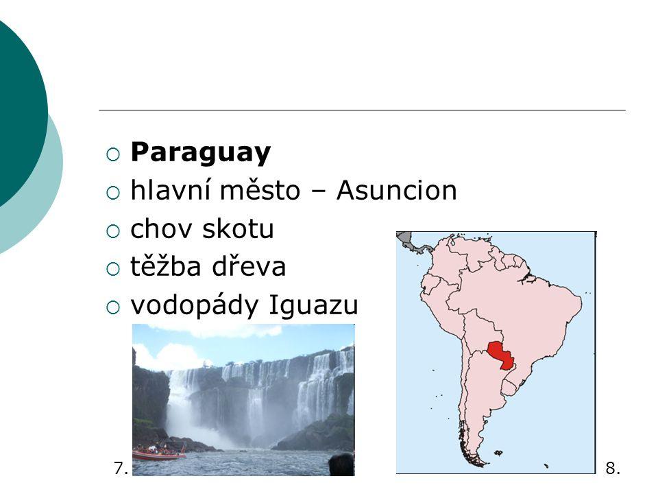  Paraguay  hlavní město – Asuncion  chov skotu  těžba dřeva  vodopády Iguazu 7.8.