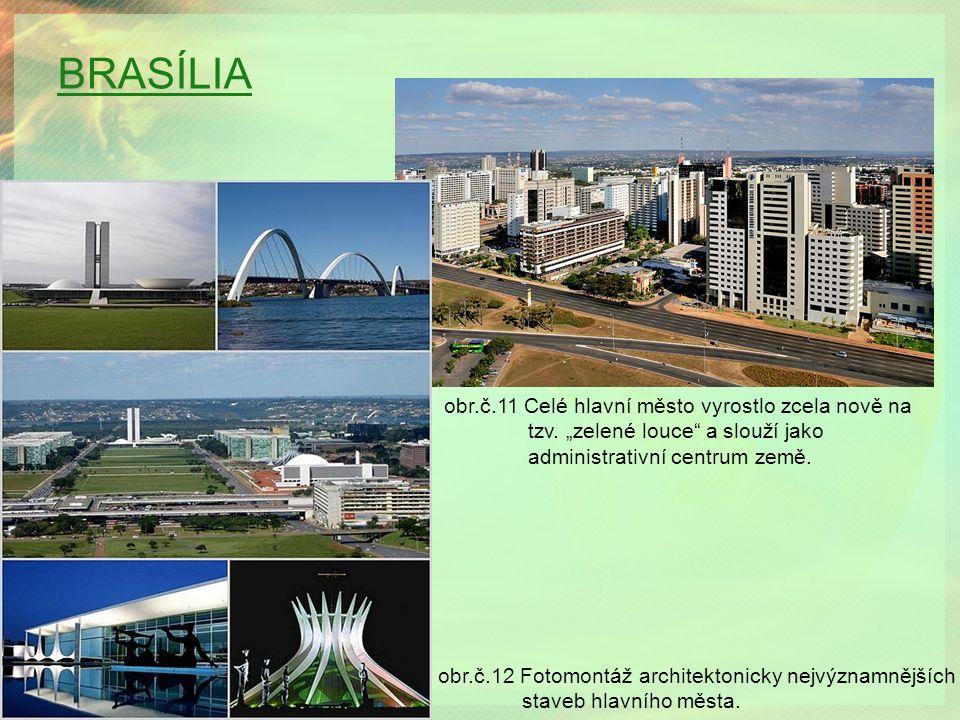 BRASÍLIA obr.č.11 Celé hlavní město vyrostlo zcela nově na tzv.