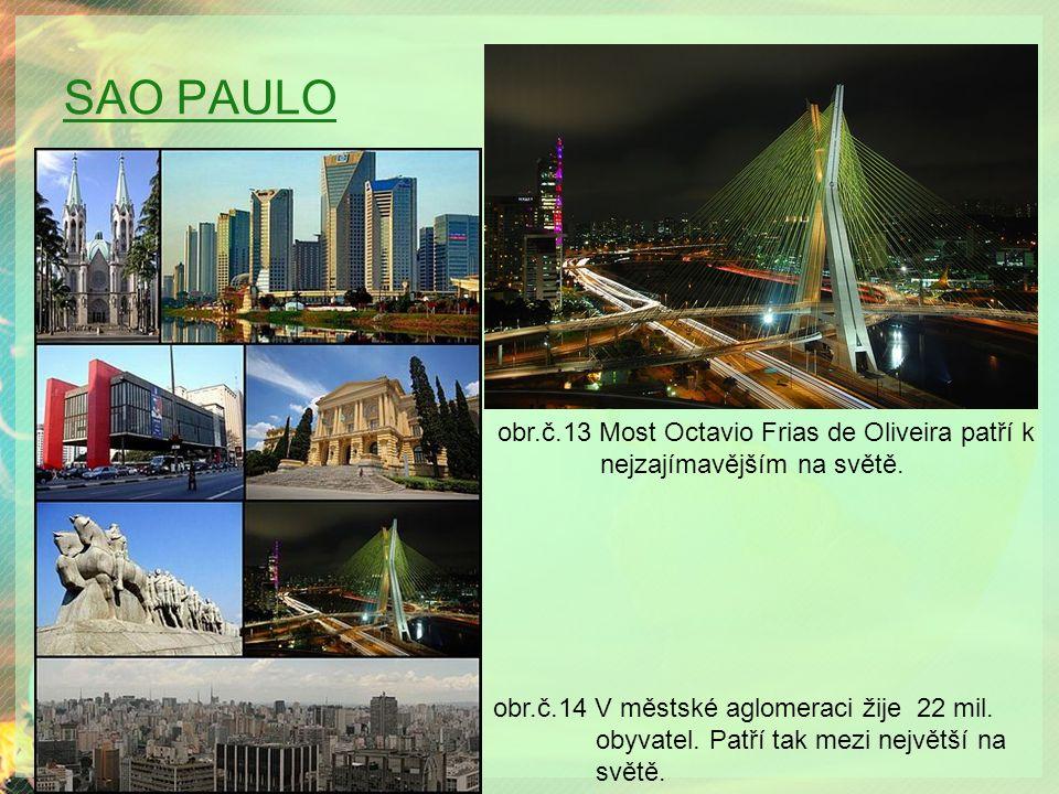 SAO PAULO obr.č.13 Most Octavio Frias de Oliveira patří k nejzajímavějším na světě.