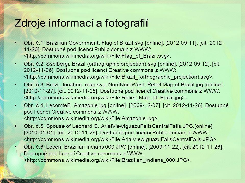 Zdroje informací a fotografií Obr. č.1: Brazilian Government.