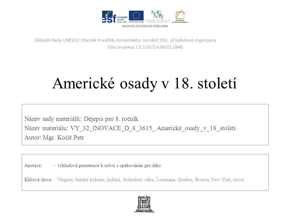 Americké osady v 18. století Název sady materiálů: Dějepis pro 8.