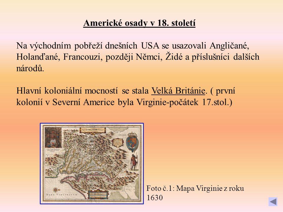 Postupně zde vzniklo 13 samosprávných britských kolonií a počet obyvatel v nich stále rostl: Anglické kolonie 1.