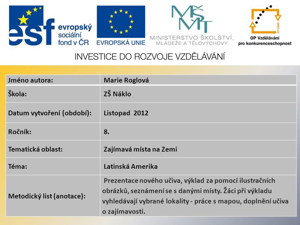 Jméno autora: Marie Roglová Škola: ZŠ Náklo Datum vytvoření (období): Listopad 2012 Ročník: 8.