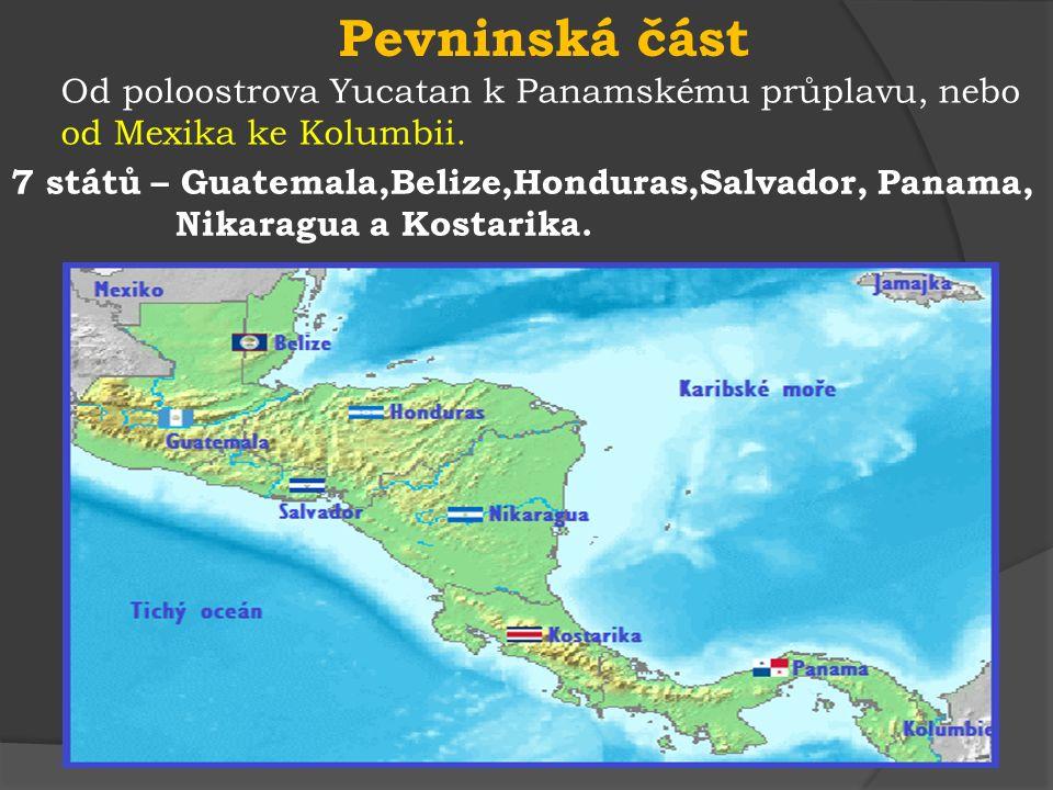 7 států – Guatemala,Belize,Honduras,Salvador, Panama, Nikaragua a Kostarika.