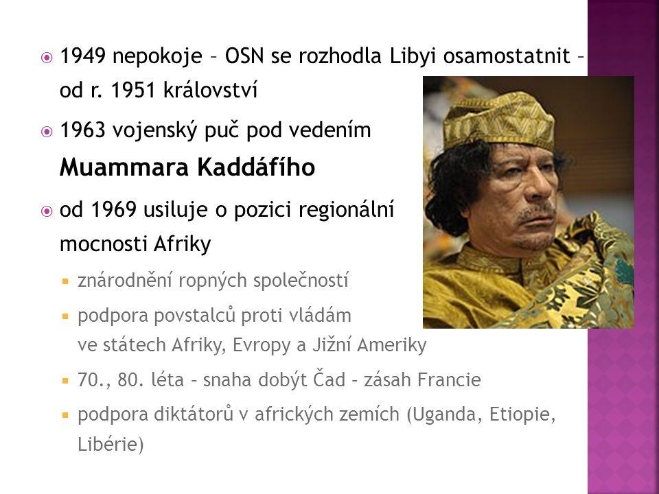  1949 nepokoje – OSN se rozhodla Libyi osamostatnit – od r.