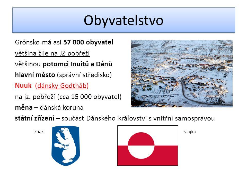 Obyvatelstvo Grónsko má asi 57 000 obyvatel většina žije na JZ pobřeží většinou potomci Inuitů a Dánů hlavní město (správní středisko) Nuuk (dánsky Godthåb) na jz.