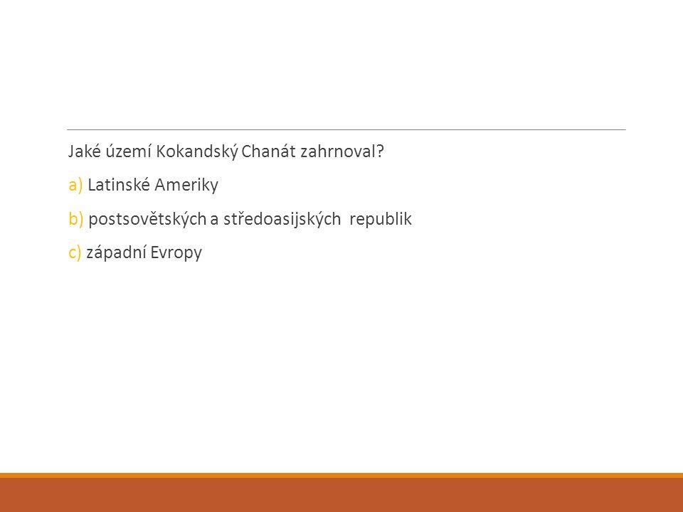 Jaké území Kokandský Chanát zahrnoval.
