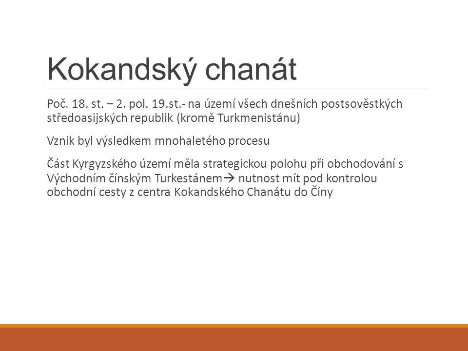 Kokandský chanát Poč. 18. st. – 2. pol.