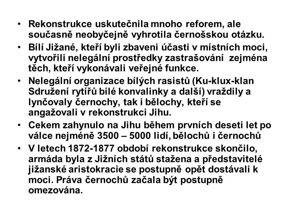 Rekonstrukce uskutečnila mnoho reforem, ale současně neobyčejně vyhrotila černošskou otázku.