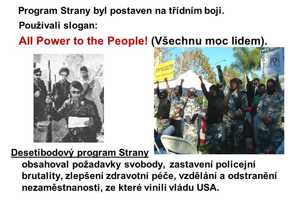 Program Strany byl postaven na třídním boji. Používali slogan: All Power to the People.