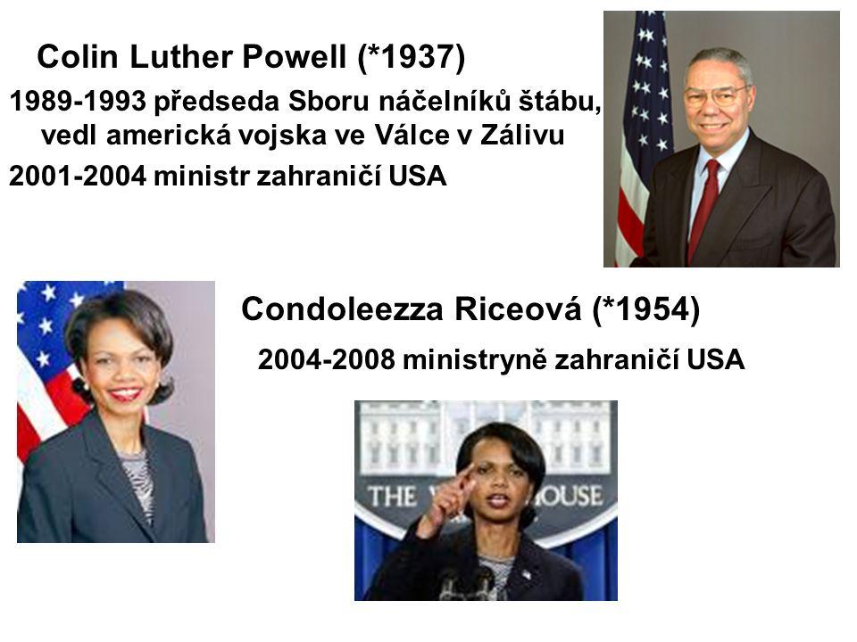 Colin Luther Powell (*1937) 1989-1993 předseda Sboru náčelníků štábu, vedl americká vojska ve Válce v Zálivu 2001-2004 ministr zahraničí USA Condoleezza Riceová (*1954) 2004-2008 ministryně zahraničí USA