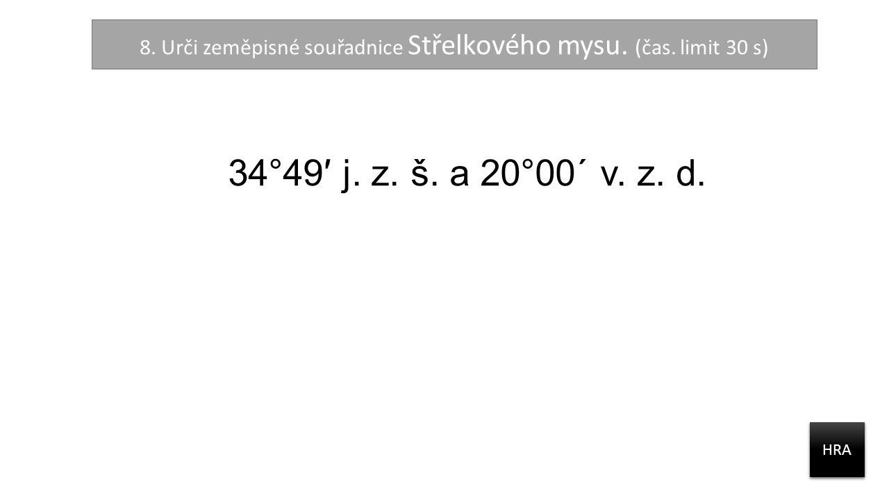 8. Urči zeměpisné souřadnice Střelkového mysu. (čas.