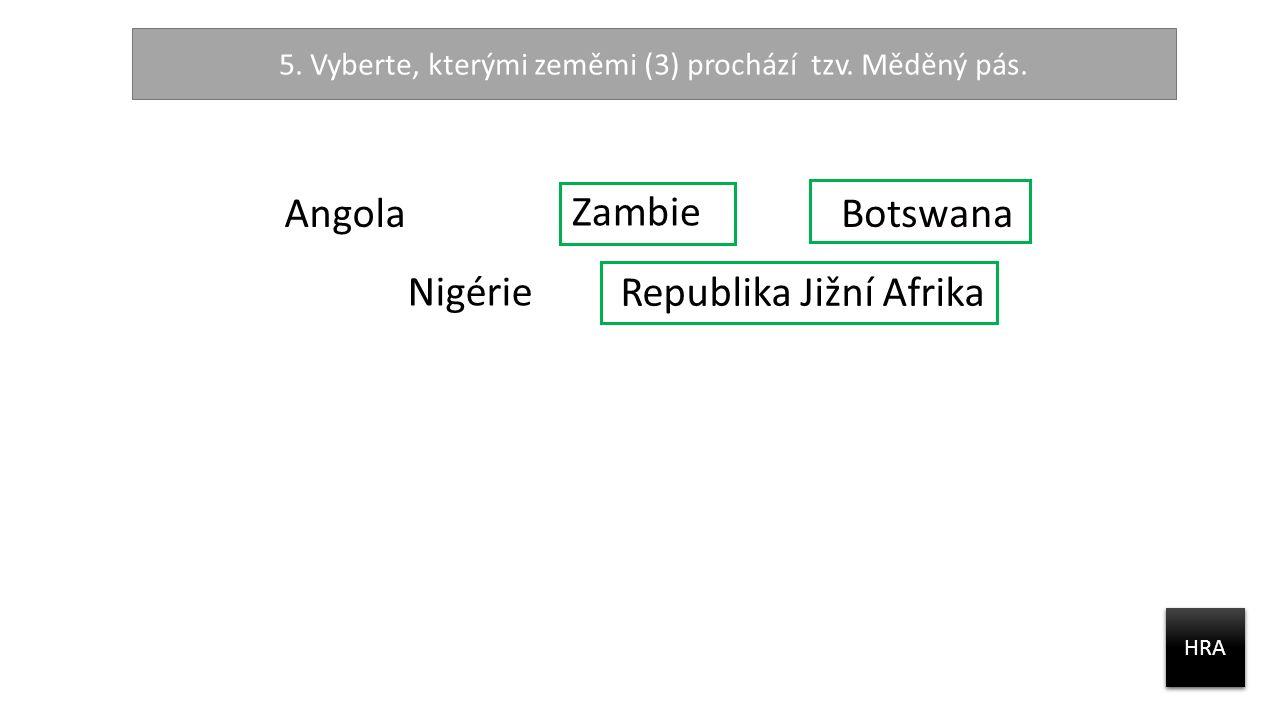 5. Vyberte, kterými zeměmi (3) prochází tzv. Měděný pás.