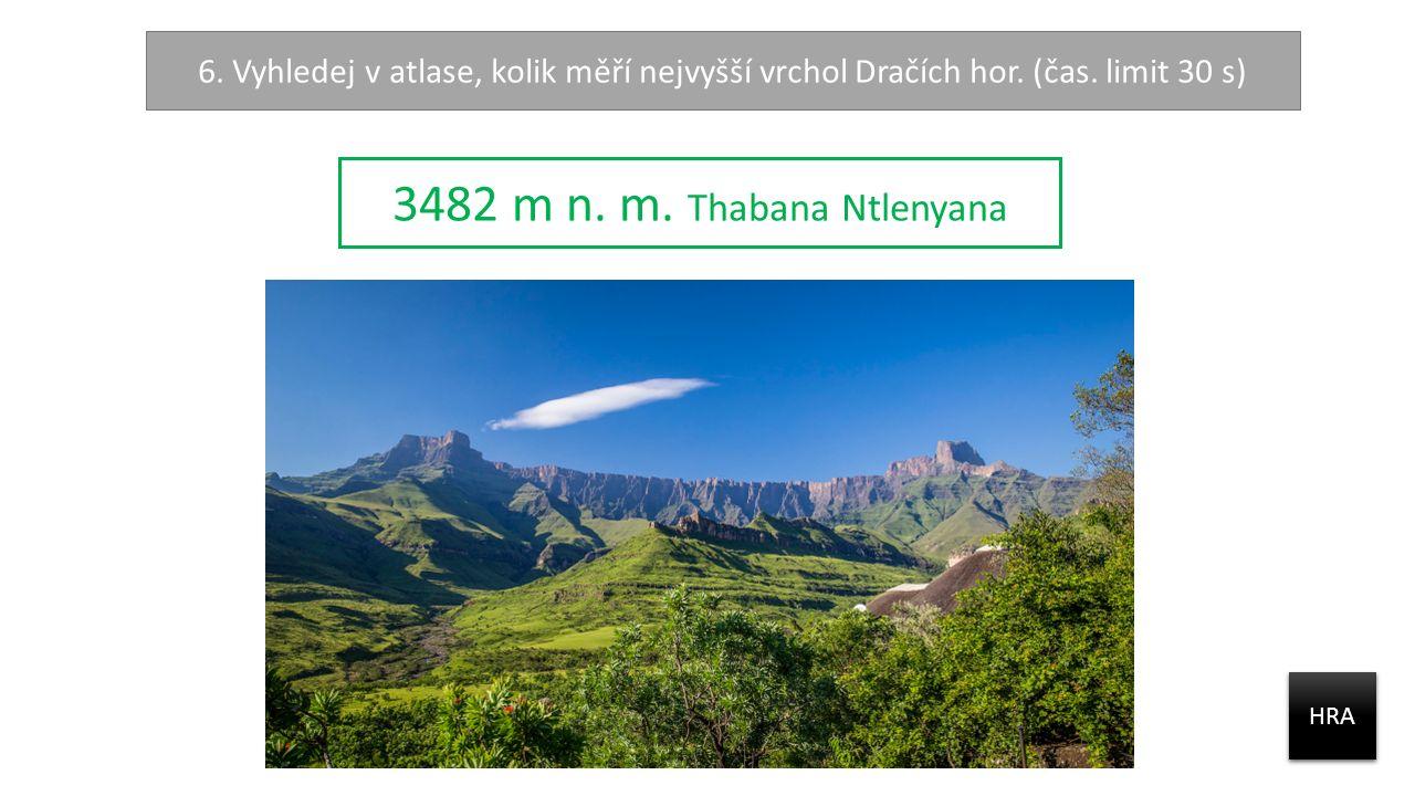6. Vyhledej v atlase, kolik měří nejvyšší vrchol Dračích hor.