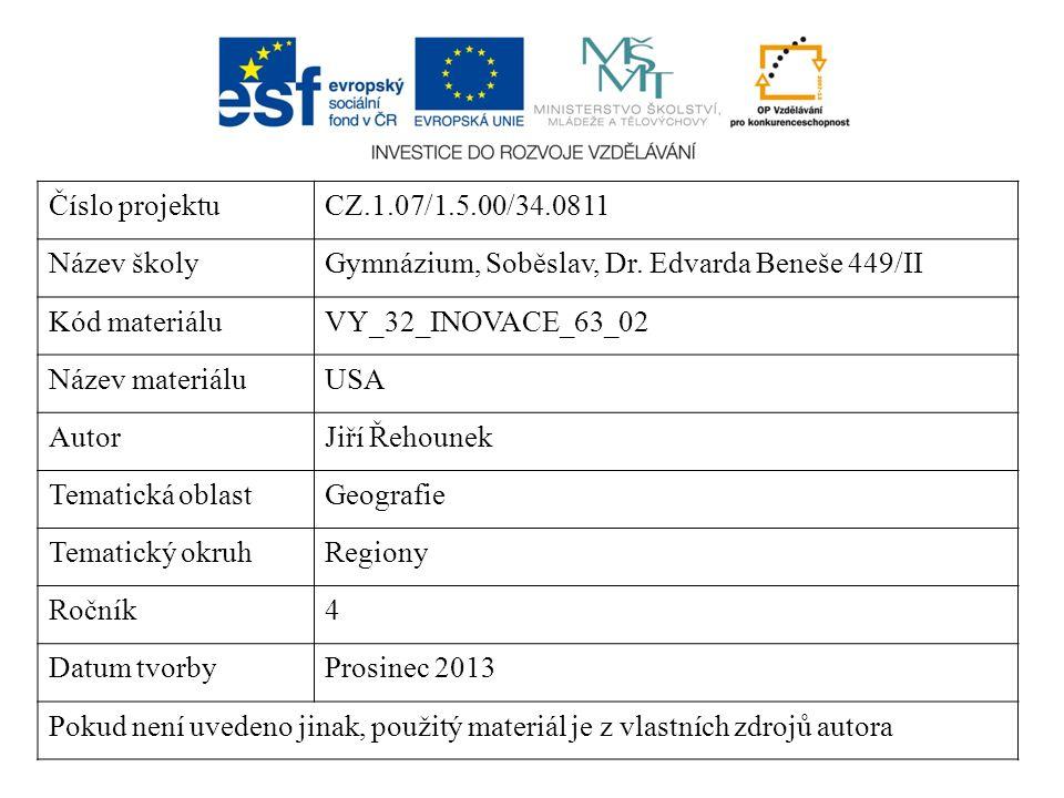 Číslo projektuCZ.1.07/1.5.00/34.0811 Název školyGymnázium, Soběslav, Dr. Edvarda Beneše 449/II Kód materiáluVY_32_INOVACE_63_02 Název materiáluUSA Aut