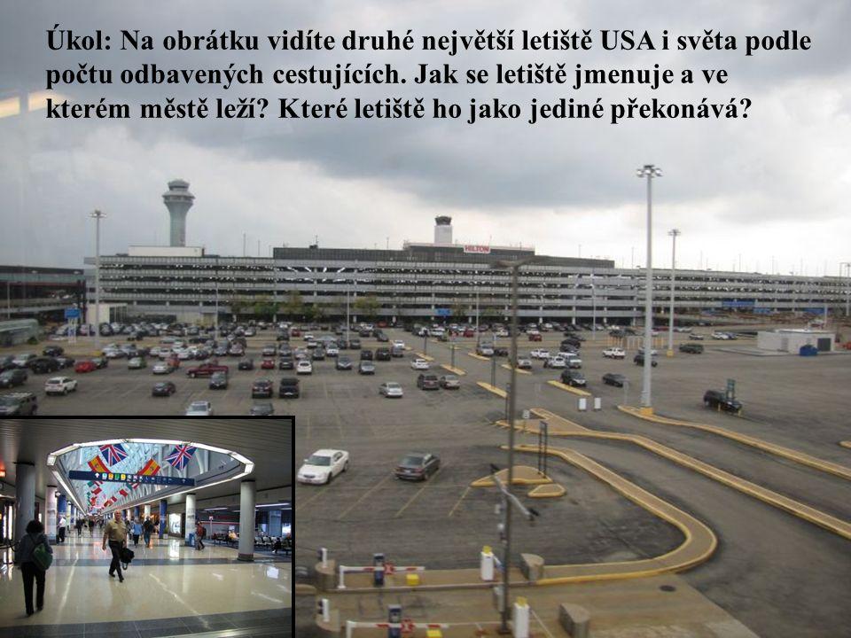 Úkol: Na obrátku vidíte druhé největší letiště USA i světa podle počtu odbavených cestujících. Jak se letiště jmenuje a ve kterém městě leží? Které le