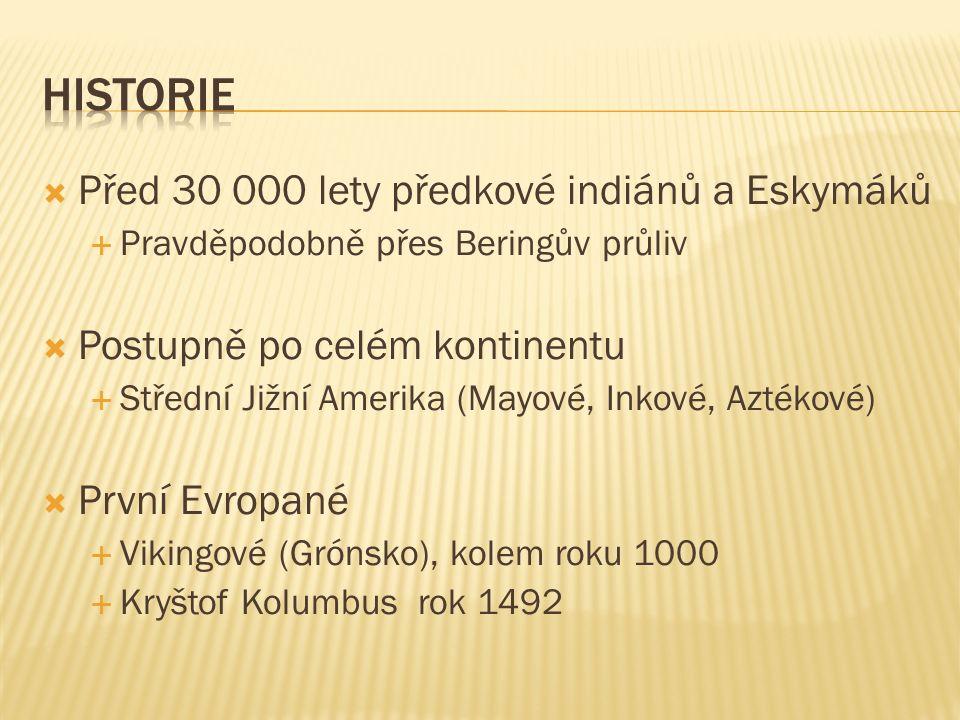  Objevování a kolonizace: - před Columbem neměla Amerika téměř žádný kontakt s okolním světem - vyjímkou jsou Vikingové či Polynésané  kolonizace: 1492 Kryštof Kolumbus - roku 1492 přistál u břehů Ameriky italský mořeplavec Kryštof Kolumbus - poté začali evropani Ameriku kolonizovat - střední a jižní Ameriku si rozdělili Španělé a Portugalci - severní Ameriku později kolonizovali Angličani a Francouzi - evropani sebou zároveň do Ameriky vozili jako pracovní sílu otroky z Afriky