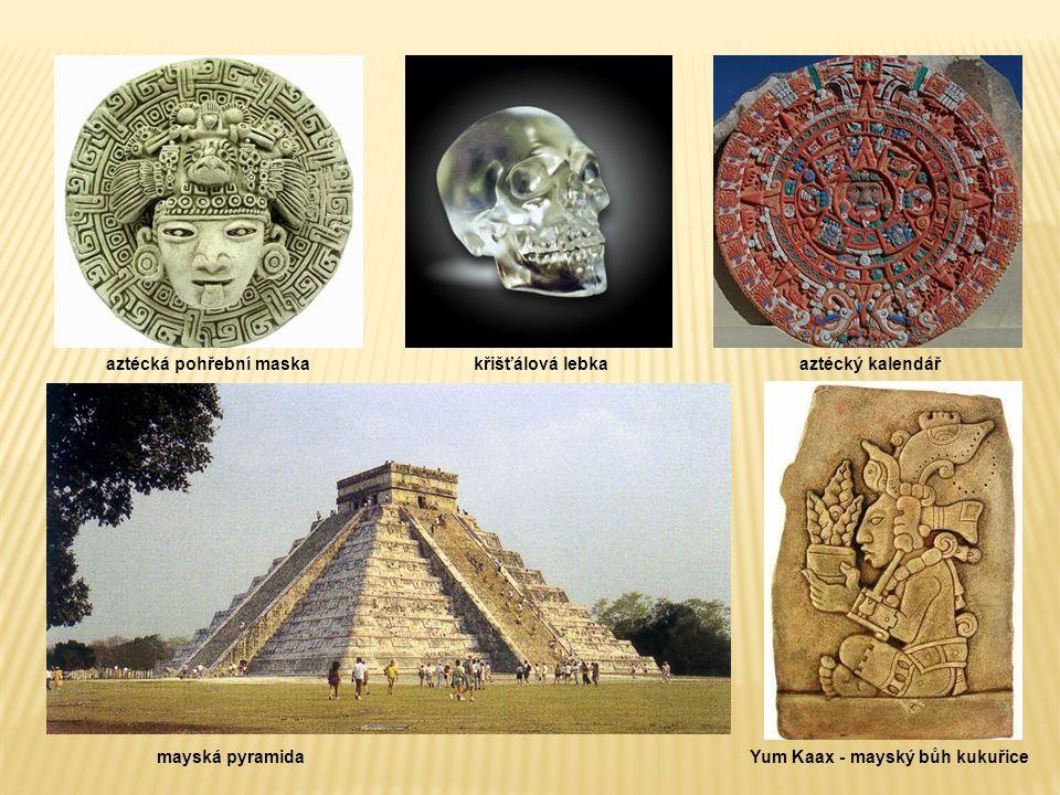 aztécký kalendář mayská pyramida aztécká pohřební maska Yum Kaax - mayský bůh kukuřice křišťálová lebka