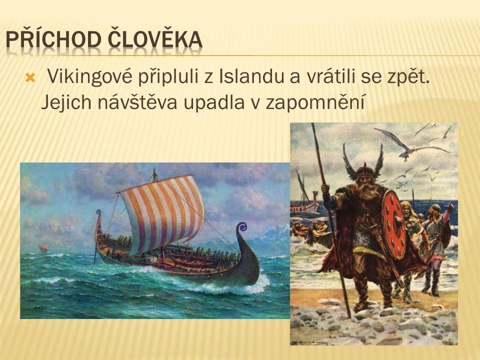  Vikingové připluli z Islandu a vrátili se zpět. Jejich návštěva upadla v zapomnění