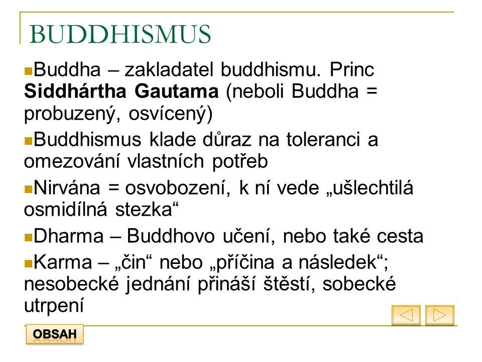BUDDHISMUS Buddha – zakladatel buddhismu.
