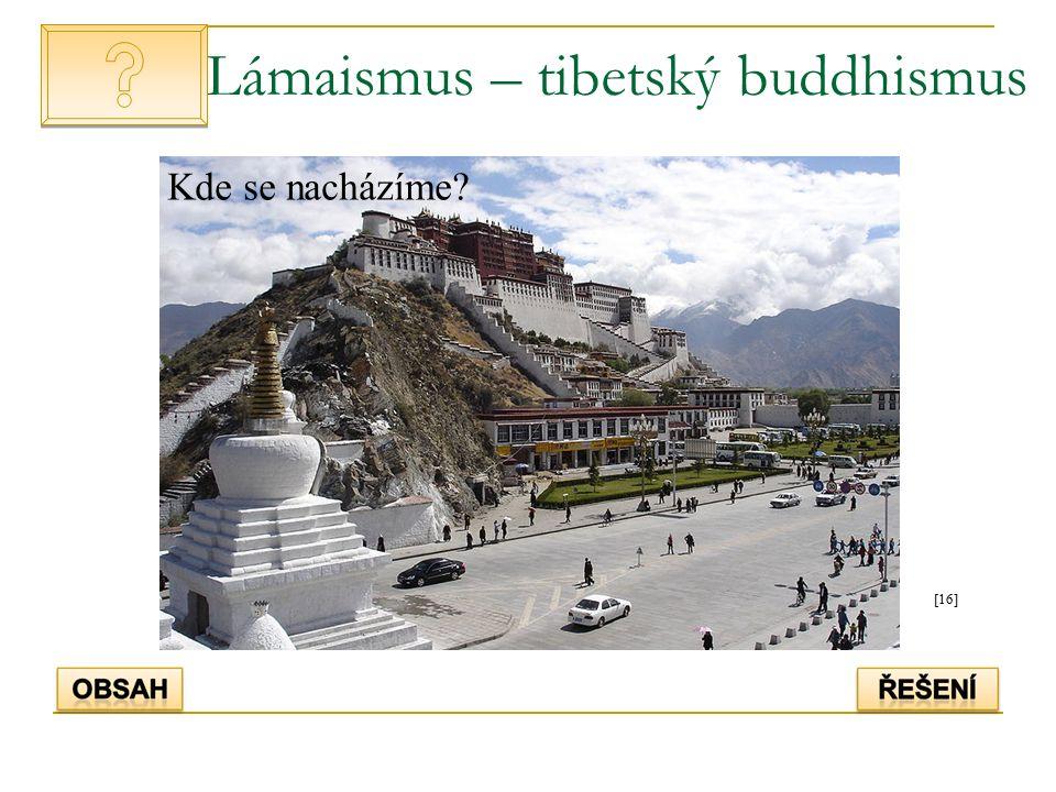 Lámaismus – tibetský buddhismus [16] Kde se nacházíme