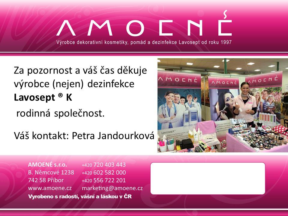 Za pozornost a váš čas děkuje výrobce (nejen) dezinfekce Lavosept ® K rodinná společnost.