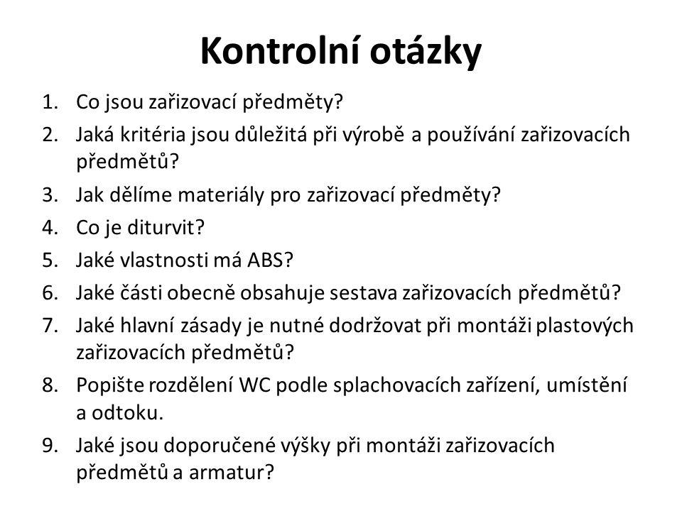 Kontrolní otázky 1.Co jsou zařizovací předměty.