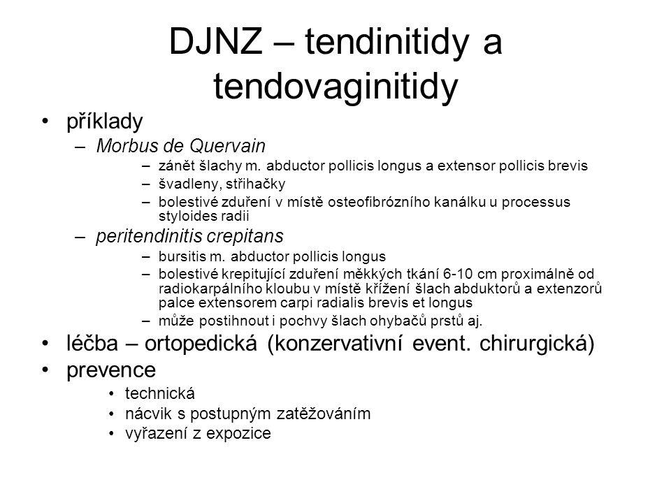 DJNZ – tendinitidy a tendovaginitidy příklady –Morbus de Quervain –zánět šlachy m.
