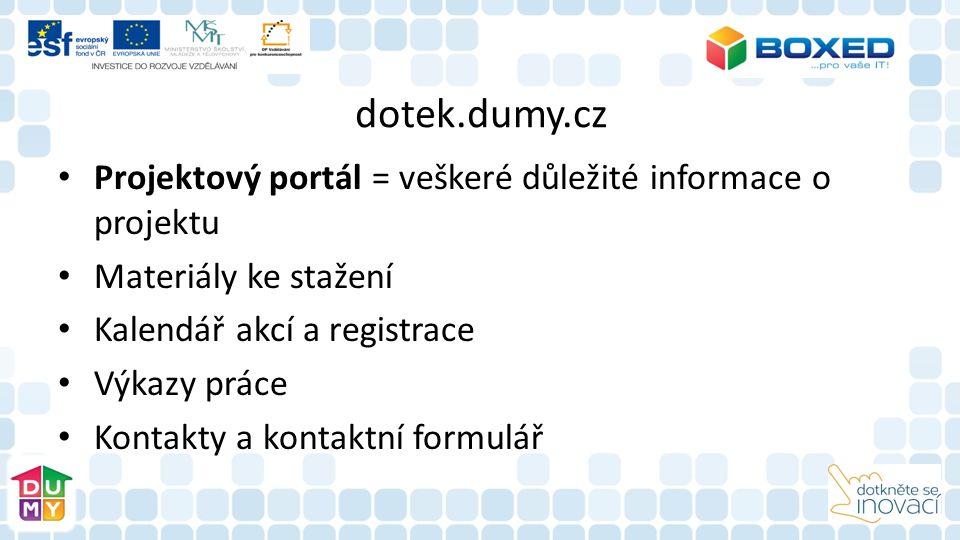dotek.dumy.cz Projektový portál = veškeré důležité informace o projektu Materiály ke stažení Kalendář akcí a registrace Výkazy práce Kontakty a kontaktní formulář