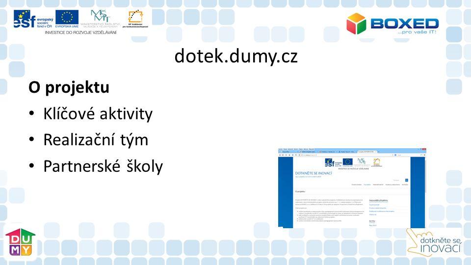 dotek.dumy.cz O projektu Klíčové aktivity Realizační tým Partnerské školy
