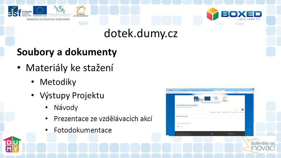 dotek.dumy.cz Soubory a dokumenty Materiály ke stažení Metodiky Výstupy Projektu Návody Prezentace ze vzdělávacích akcí Fotodokumentace