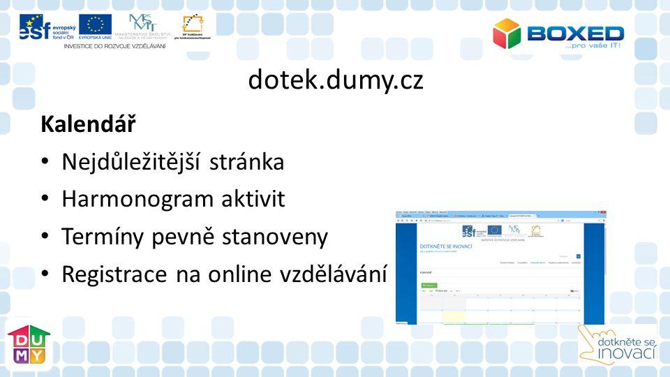 dotek.dumy.cz Kalendář Nejdůležitější stránka Harmonogram aktivit Termíny pevně stanoveny Registrace na online vzdělávání