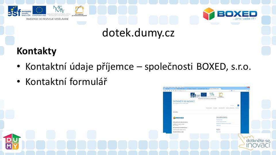 dotek.dumy.cz Kontakty Kontaktní údaje příjemce – společnosti BOXED, s.r.o. Kontaktní formulář