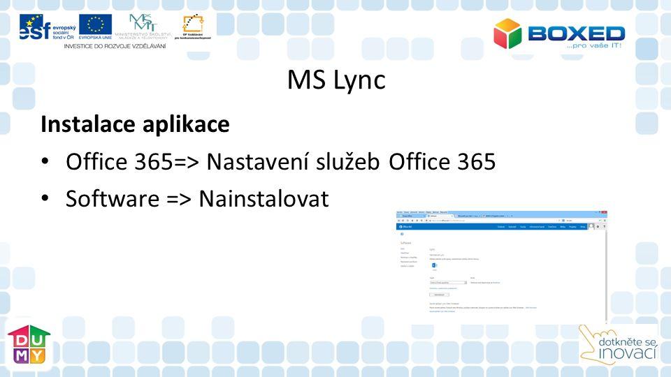 MS Lync Instalace aplikace Office 365=> Nastavení služeb Office 365 Software => Nainstalovat