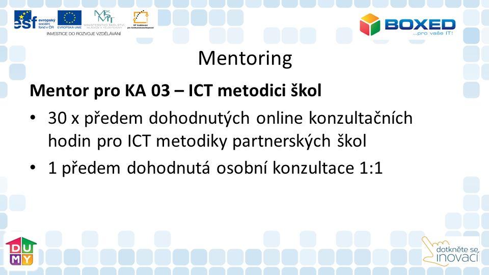 Mentoring Mentor pro KA 03 – ICT metodici škol 30 x předem dohodnutých online konzultačních hodin pro ICT metodiky partnerských škol 1 předem dohodnutá osobní konzultace 1:1