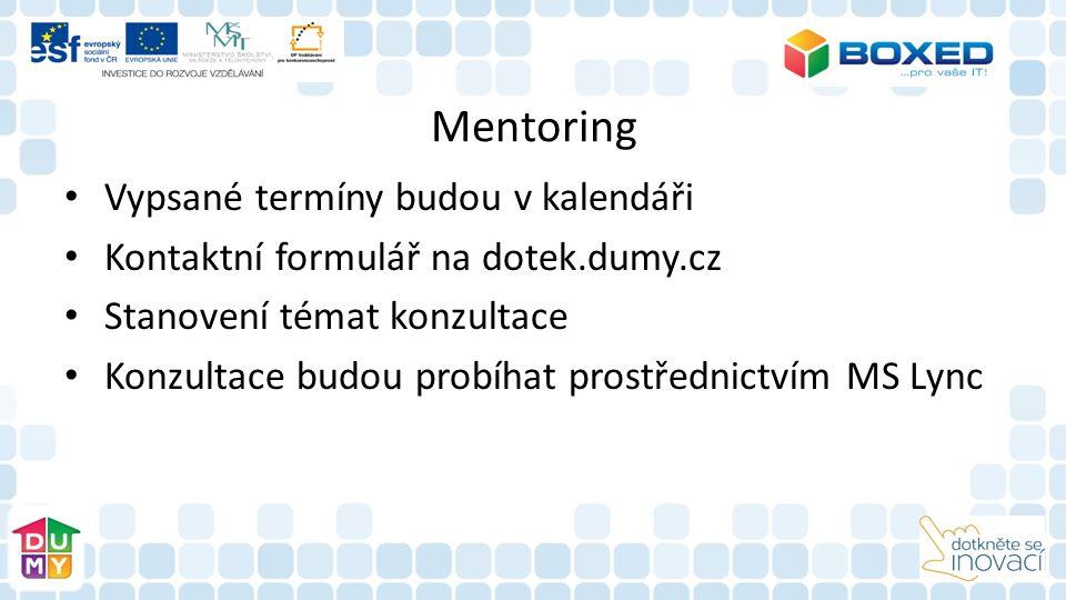Mentoring Vypsané termíny budou v kalendáři Kontaktní formulář na dotek.dumy.cz Stanovení témat konzultace Konzultace budou probíhat prostřednictvím MS Lync