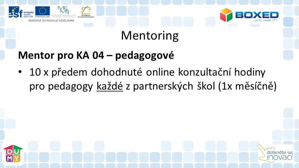 Mentoring Mentor pro KA 04 – pedagogové 10 x předem dohodnuté online konzultační hodiny pro pedagogy každé z partnerských škol (1x měsíčně)