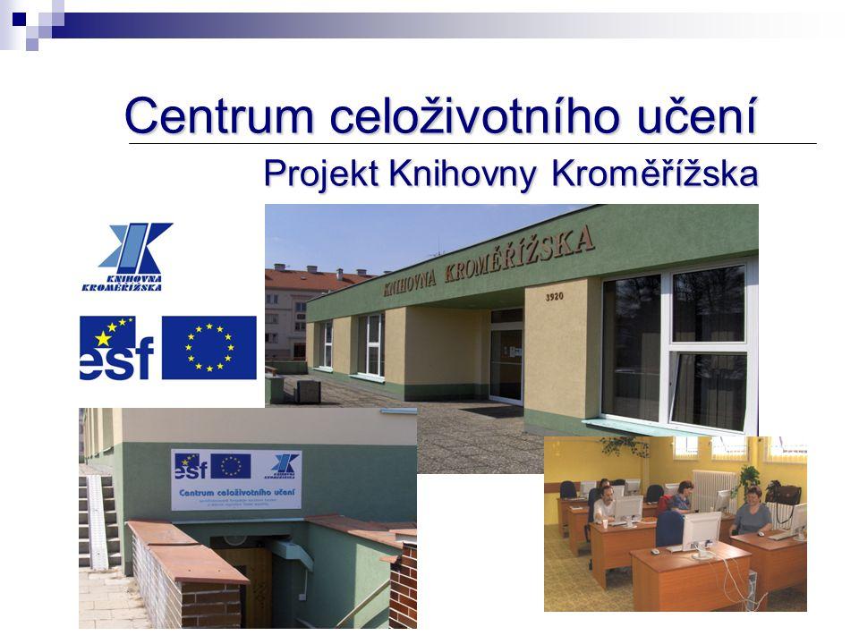 Centrum celoživotního učení Projekt Knihovny Kroměřížska