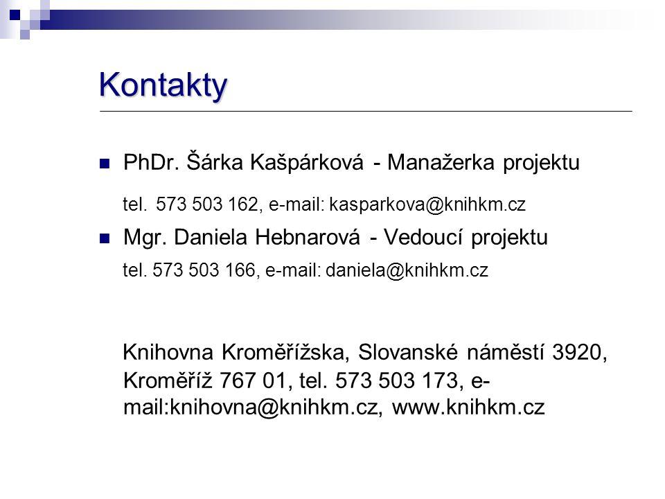 Kontakty PhDr. Šárka Kašpárková - Manažerka projektu tel.