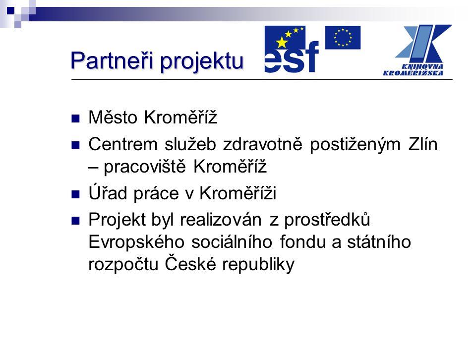 Udržitelnost projektu Od září 2007 jsou další kurzy pro nezaměstnané hrazeny z prostředků Úřadu práce v Kroměříži, určených na aktivní politiku zaměstnanosti