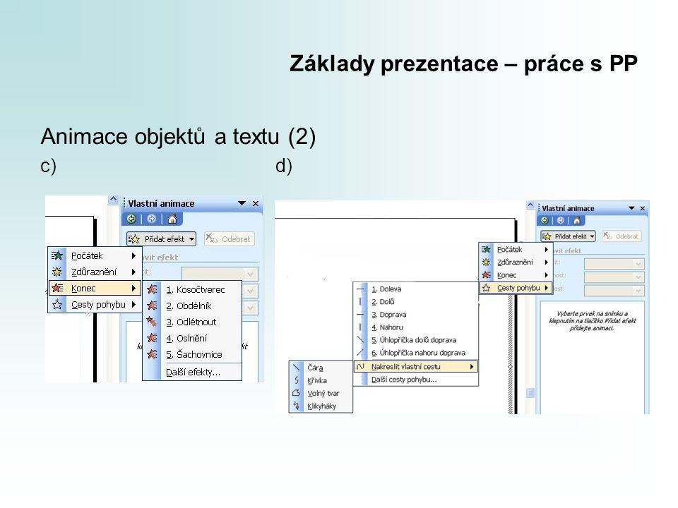 Základy prezentace – práce s PP Animace objektů a textu (2) c) d)