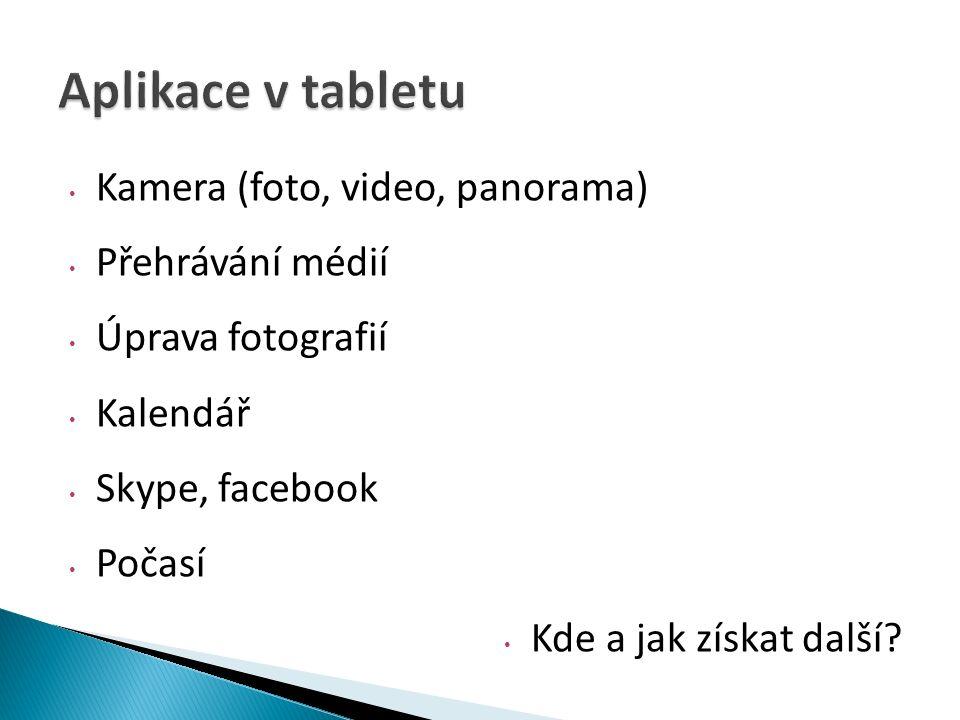 Kamera (foto, video, panorama) Přehrávání médií Úprava fotografií Kalendář Skype, facebook Počasí Kde a jak získat další