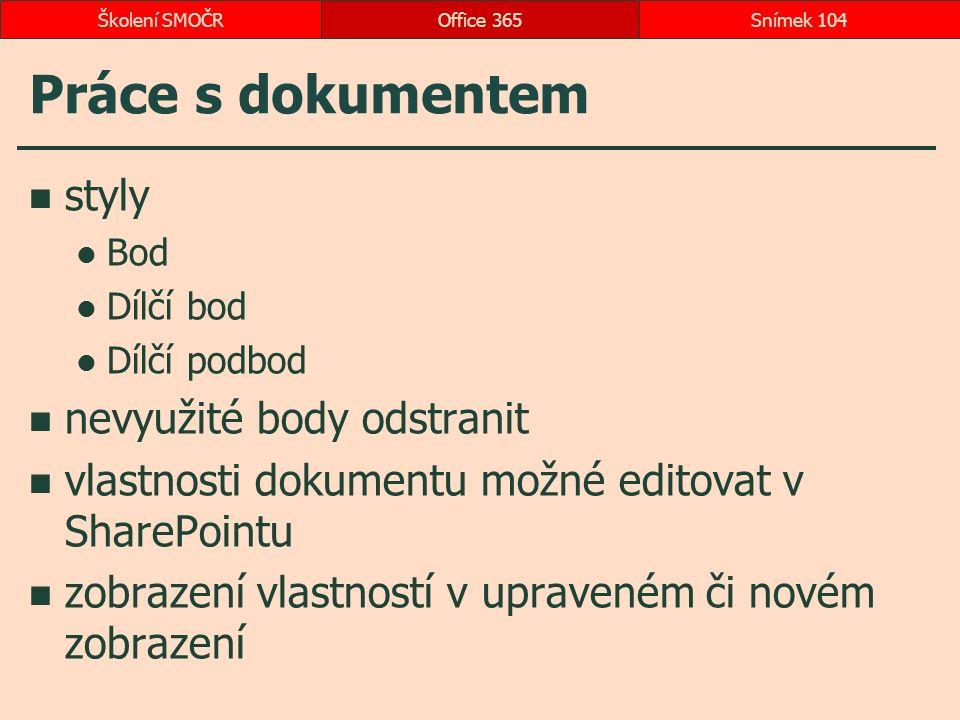 Práce s dokumentem styly Bod Dílčí bod Dílčí podbod nevyužité body odstranit vlastnosti dokumentu možné editovat v SharePointu zobrazení vlastností v