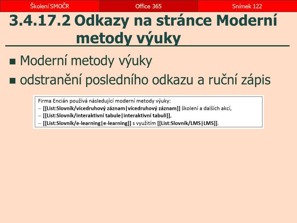 3.4.17.2 Odkazy na stránce Moderní metody výuky Moderní metody výuky odstranění posledního odkazu a ruční zápis Office 365Snímek 122Školení SMOČR